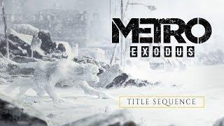 Metro Exodus – Title Sequence