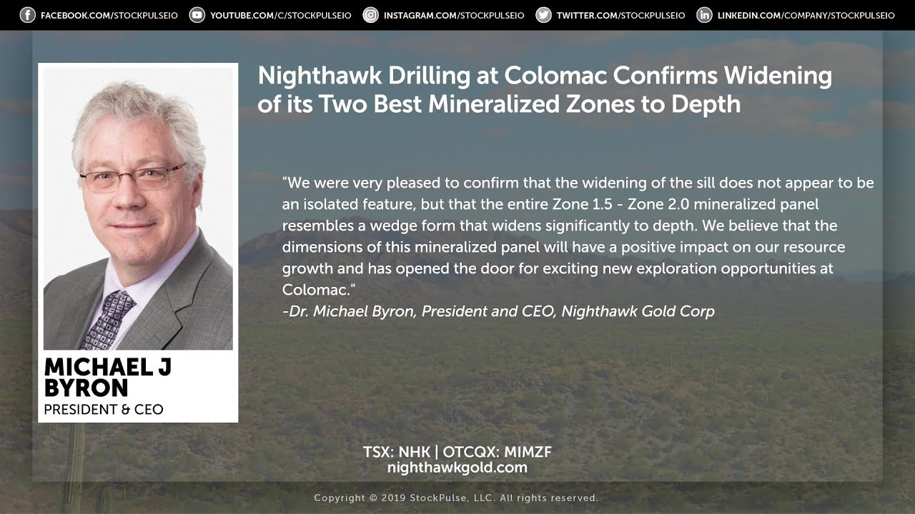 Nighthawk Drilling at Colomac Confirms Widening of its Two Best Mineralized Zones to Depth