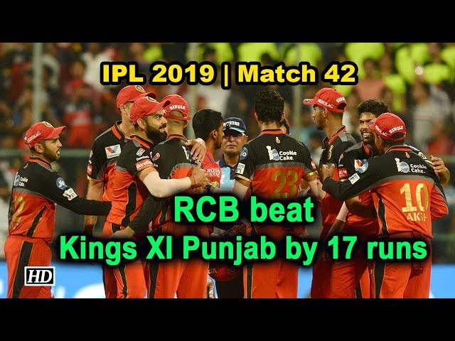 IPL 2019 | Match 42 | RCB beat Kings XI Punjab by 17 runs