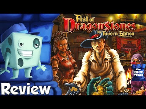 Fist of Dragonstones: The Tavern Edition Review - with Tom Vasel