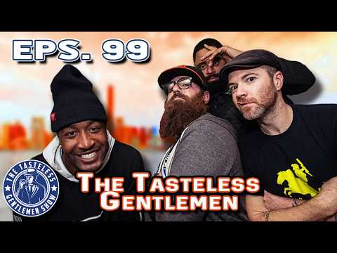 The Tasteless Gentlemen – Episode 99