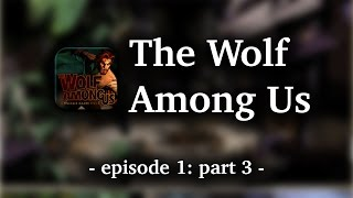 The Wolf Among Us - Episode 1 | part 3