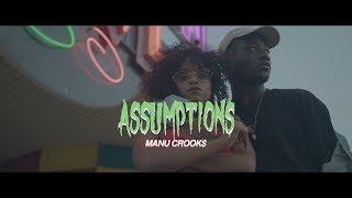 Manu Crooks - Assumptions (Official Music Video)