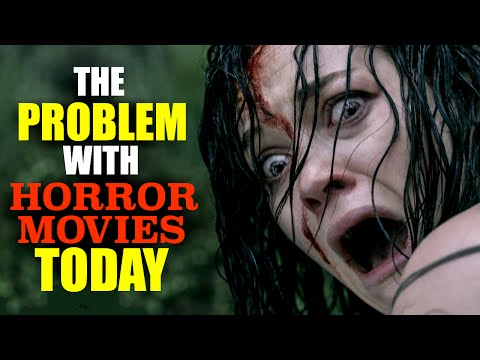 The Problem with Horror Movies Today