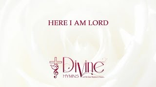 Here I Am Lord ( I, The Lord Of Sea And Sky )