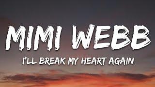 Mimi Webb - I'll Break My Heart Again (Lyrics)