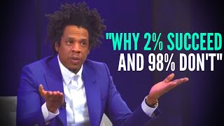 Jay-Z: This is why some succeed and others flat out don't