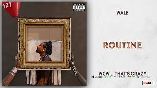 Wale   Routine Ft. Rick Ross & Meek Mill (Wow... That's Crazy)