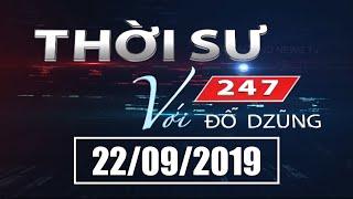 Thời Sự 247 Với Đỗ Dzũng | Đà Nẵng bắt 5 người Trung Quốc dụ trẻ em Việt Nam | 22/9/2019 | SETTV