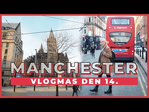 VLOGMAS | Druhý den v Manchesteru!