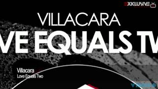 Villacara - Love Equals Two