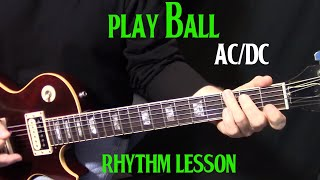 """how to play """"Play Ball"""" by AC/DC on guitar - rhythm guitar lesson"""