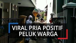 Viral Video Pria Positif Virus Corona di Tasikmalaya Nekat Peluk Warga Lain agar Tertular: ODP Kamu