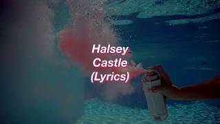 Halsey || Castle || (Lyrics)