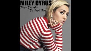 Miley Cyrus - You Are Not Right Here (NEW SONG 2015)