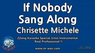Chrisette Michele-If Nobody Sang Along (1 Minute Instrumental) [ZZang KARAOKE]