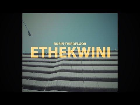 Robin Thirdfloor - Ethekwini (Official Music Video)