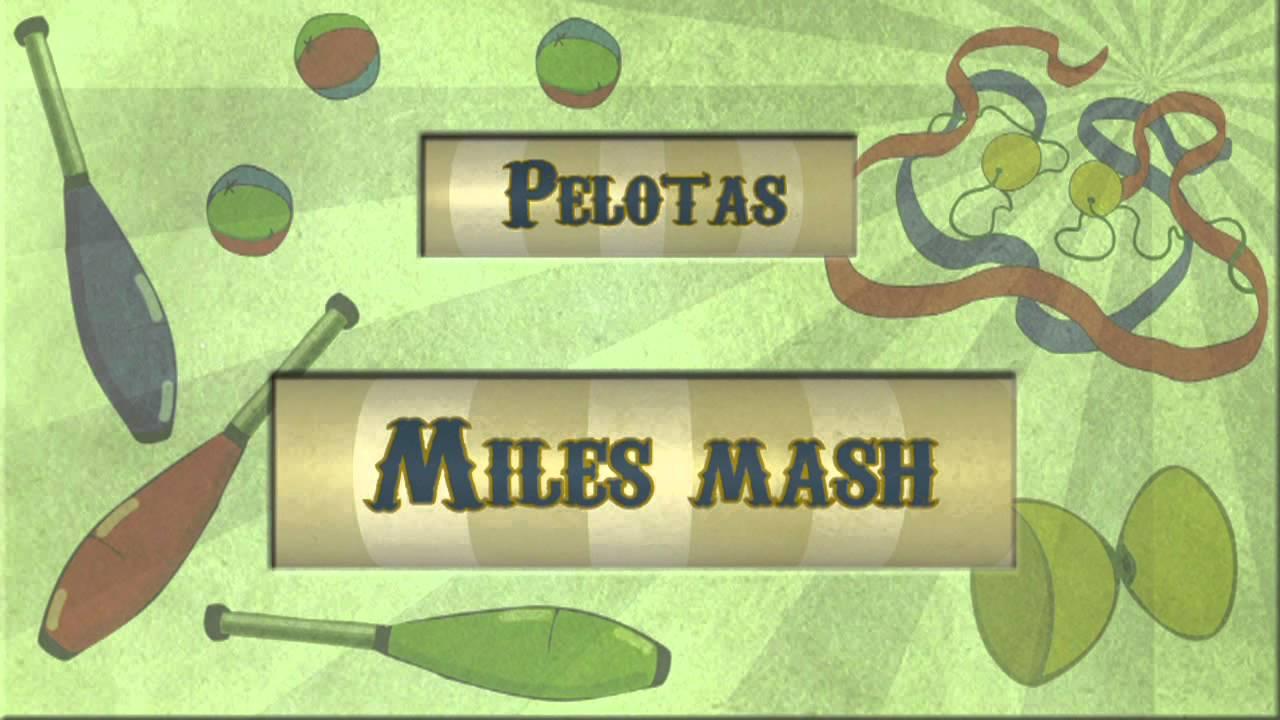 Archi Malabares pelotas: Miles mash