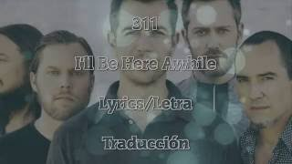 311 - I'll Be Here Awhile | sub español v2