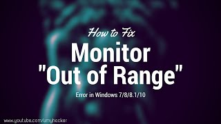 How to fix: Monitor goes out of Range