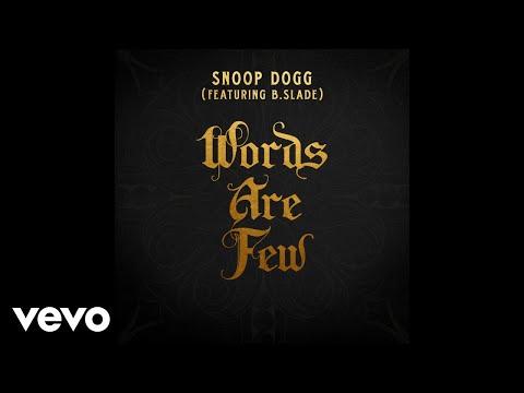 Snoop Dogg - Words Are Few (feat. B Slade) [Audio] ft. B Slade
