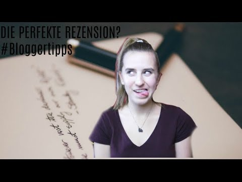Wie schreibt man die PERFEKTE REZENSION?| #Bloggertipps