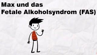 Max und das Fetale Alkoholsyndrom (FAS)
