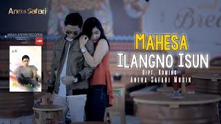 Mahesa   Ilangno Isun [Official Music Video]