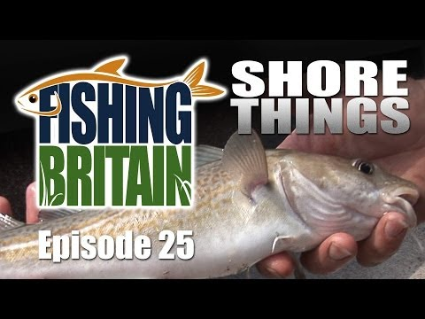 Shore Things – Fishing Britain, episode 25