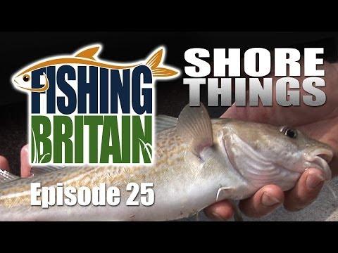 Shore Things – Fishing Britain, episode 25