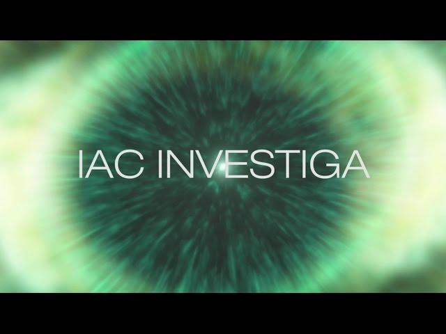 Tráiler: IAC Investiga