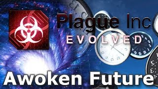Plague Inc: Custom Scenarios - Awoken Future