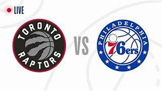 Philadelphia 76ers vs Toronto Raptors Live Stream and Play by Play!