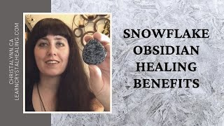 Healing with Snowflake Obsidian